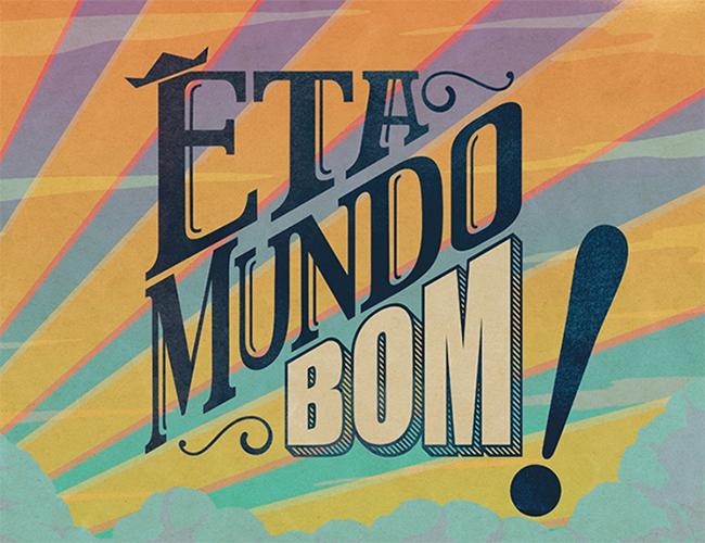 Eta Mundo Bom!